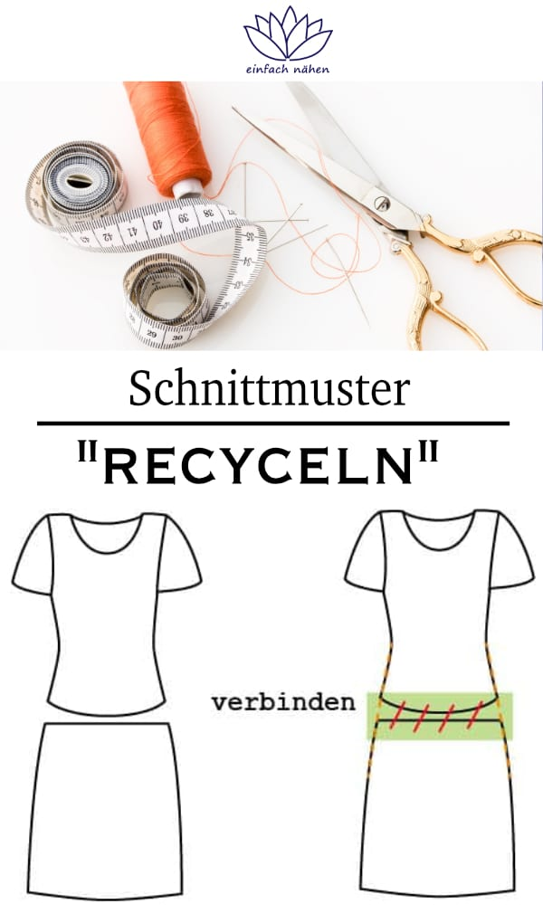Welt-Recycling-Tag | Schnitt anpassen |einfach nähen - Tipps und Tricks rund ums Nähen für Anfänger und Fortgeschrittene
